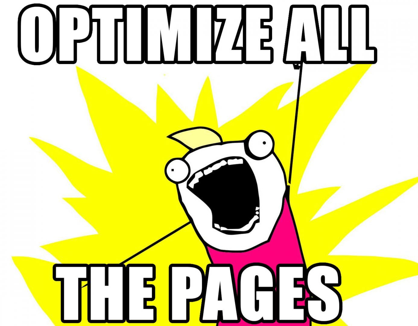 Optimize All the Pages