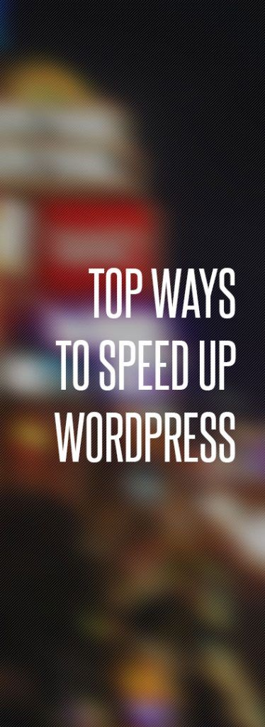 Top Ways to Speed Up WordPress