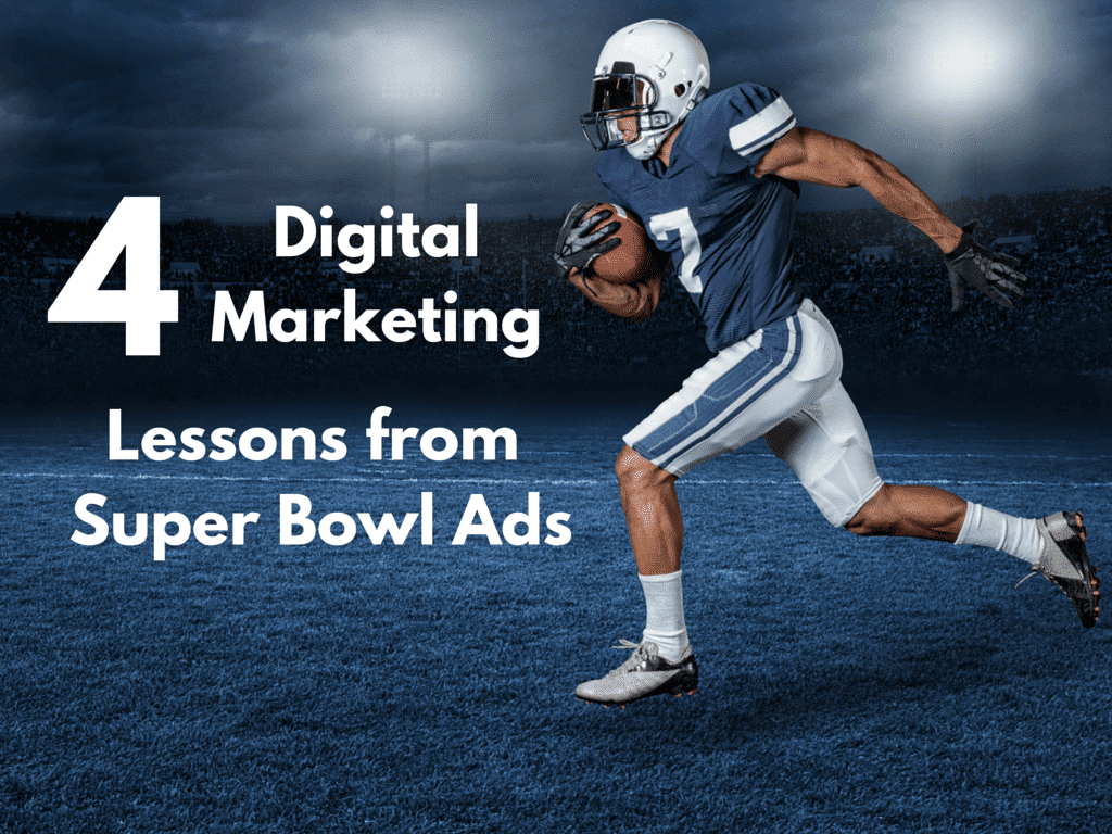4 Digital Marketing Lessons from the Super Bowl