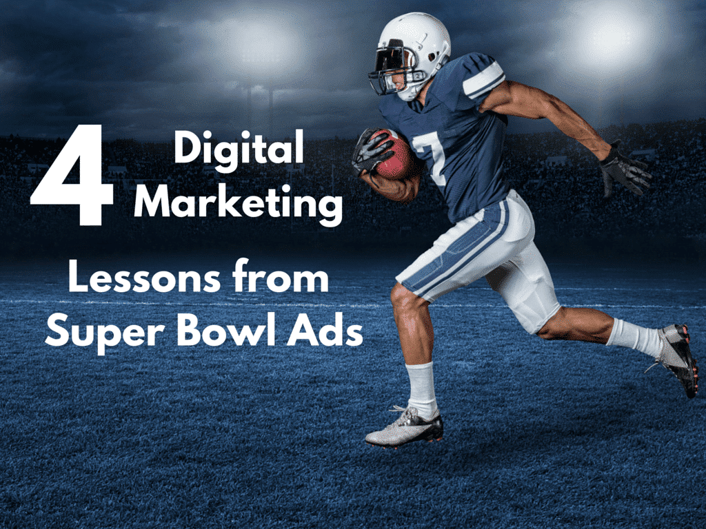 4 Digital Marketing Lessons from Super Bowl Ads