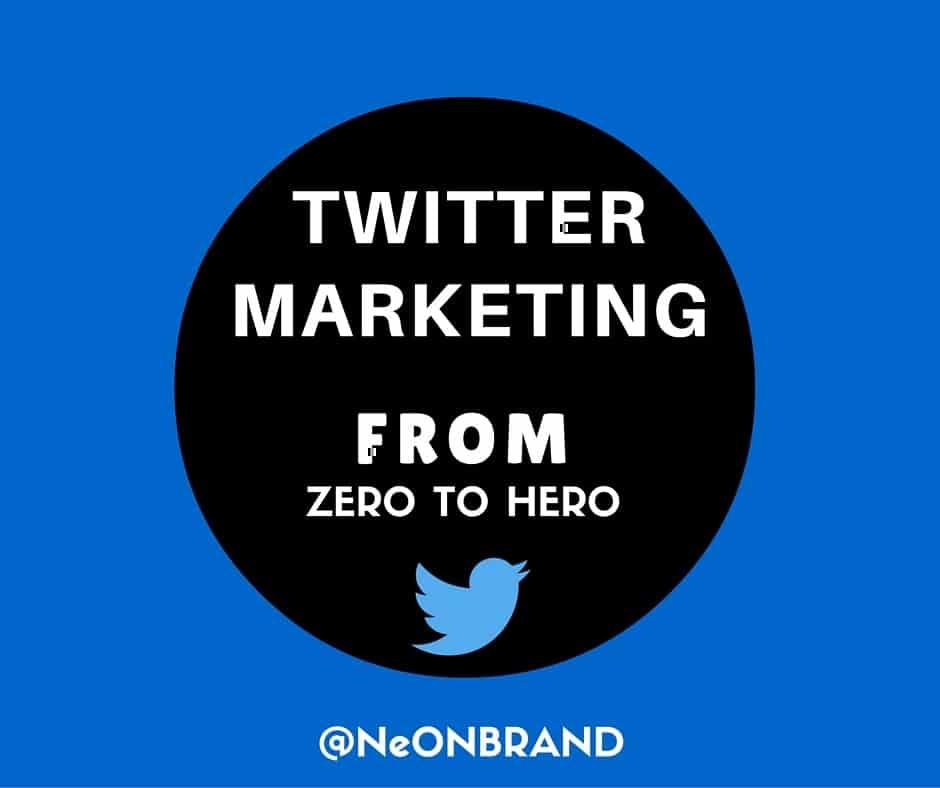 Twitter Marketing- Zero to Hero