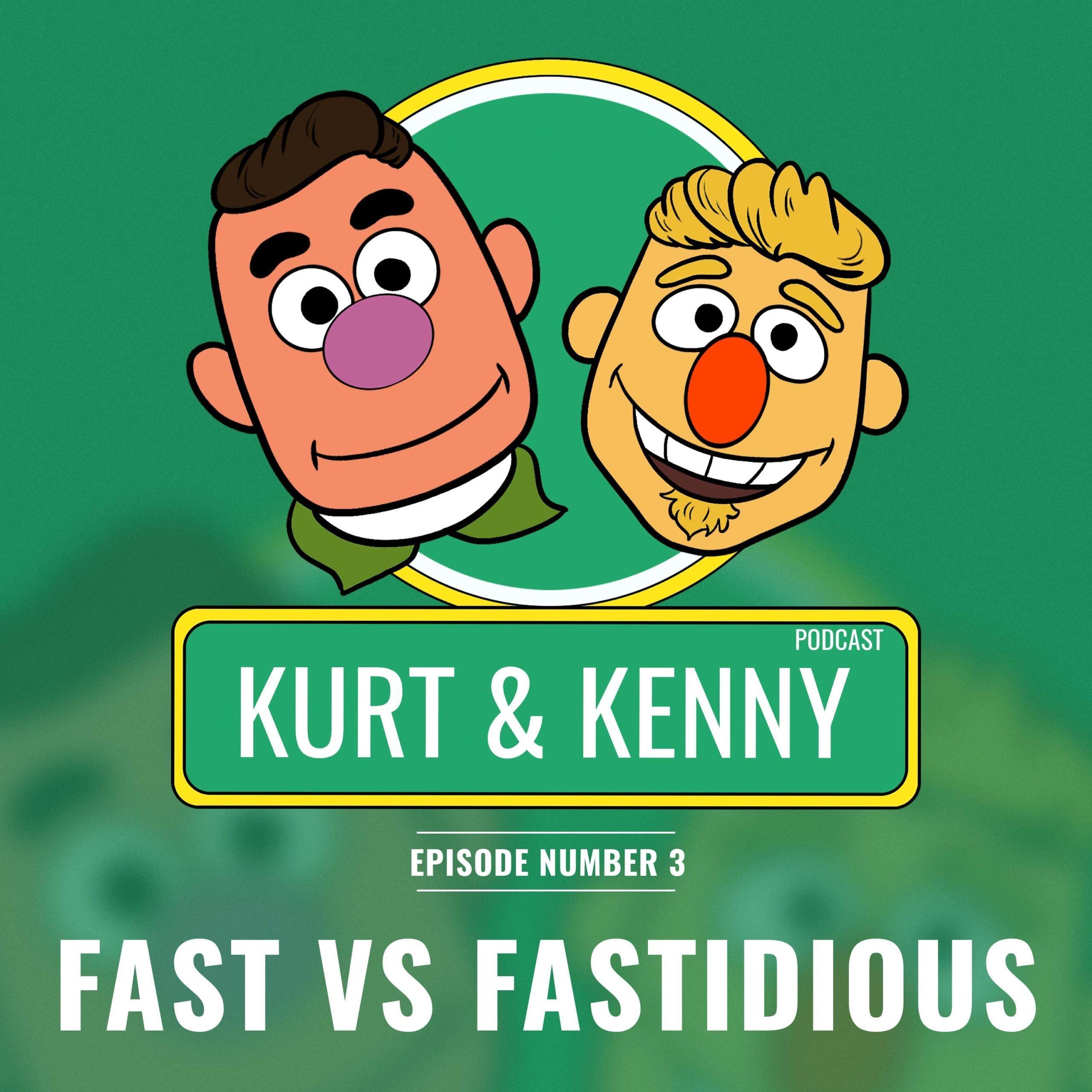 Fast vs Fastidious